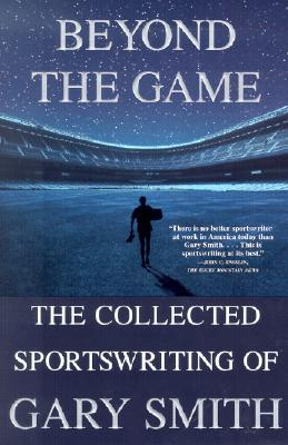 Beyond the Game By Smith, Gary
